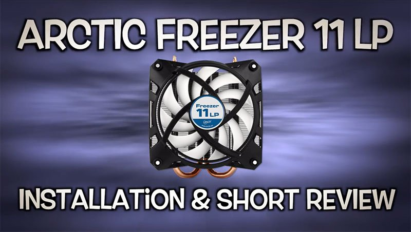 Arctic Freezer 11 LP - Budget CPU Cooler Unboxing, Installation & Review