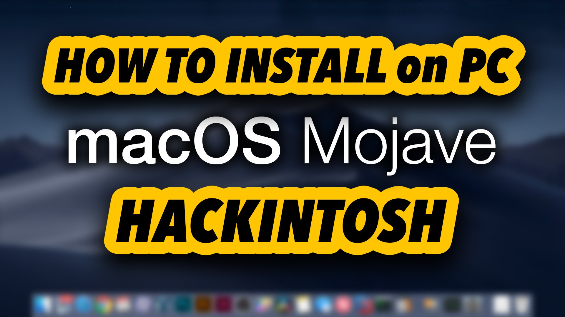 HACKINTOSH GUIDE - How to Install macOS Mojave on PC from Windows