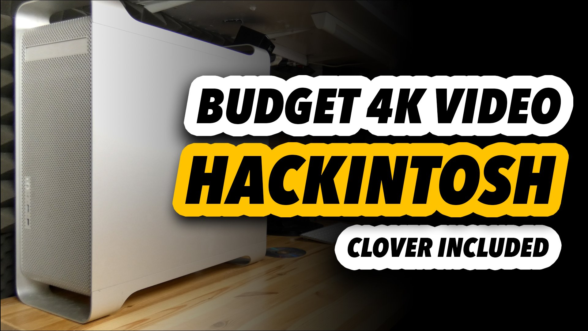 Budget 4K Video Editing Hackintosh - Clover Included - MORGONAUT