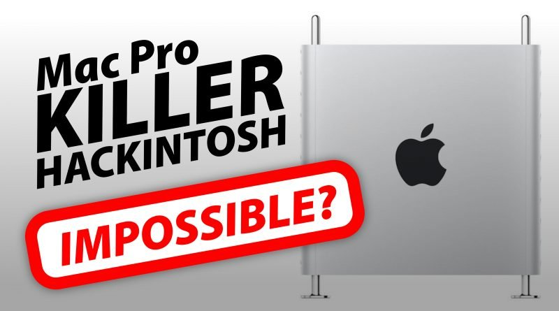 2019 Mac Pro Killer Hackintosh? Impossible?